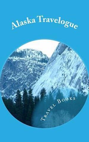 Bog, paperback Alaska Travelogue af Travel Books