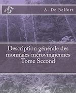 Description Generale Des Monnaies Merovingiennes Tome Second