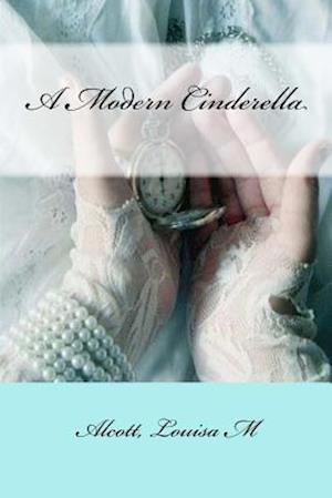 Bog, paperback A Modern Cinderella af Alcott Louisa M.