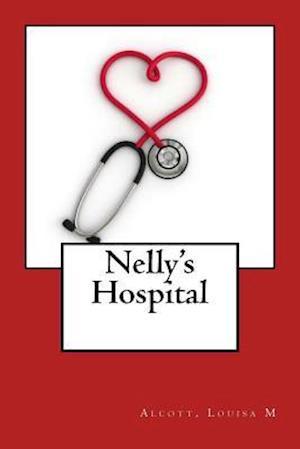 Bog, paperback Nelly's Hospital af Alcott Louisa M.