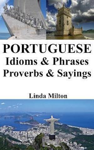 Bog, paperback Portuguese Idioms & Phrases - Proverbs & Sayings af Linda Milton