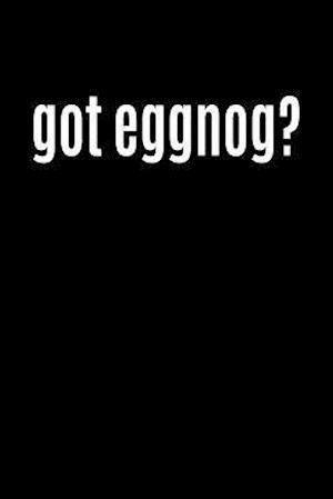 Bog, paperback Got Eggnog? af Journals and More
