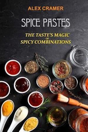 Bog, paperback Spice Pastes af Alex Cramer