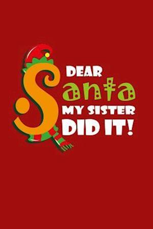 Bog, paperback Dear Santa, My Sister Did It Funny Holiday T-Shirt af Journals and More