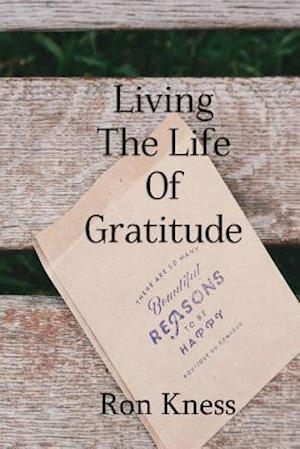 Bog, paperback Living the Life of Gratitude af Ron Kness