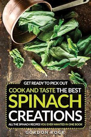 Bog, paperback Get Ready to Pick Out, Cook and Taste the Best Spinach Creations af Gordon Rock