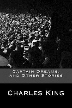 Bog, paperback Captain Dreams, and Other Stories af Capt Charles King