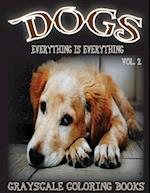 Everything Is Everything Dogs Vol. 2 Grayscale Coloring Book af Everything Is Everything