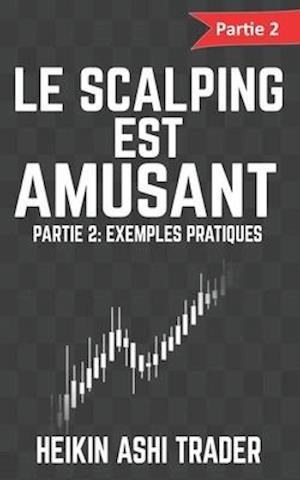 Bog, paperback Le Scalping Est Amusant ! 2 af Heikin Ashi Trader