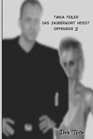 Bog, paperback Das Zauberwort Heisst Offensive 2 af T. Tanja Feiler