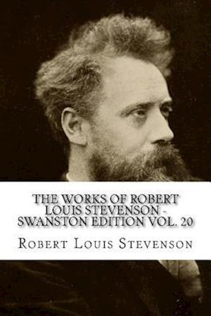 Bog, paperback The Works of Robert Louis Stevenson - Swanston Edition Vol. 20 af Robert Louis Stevenson