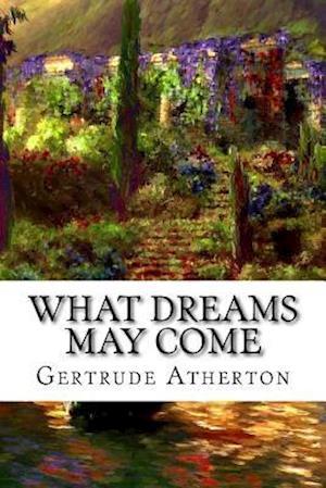 Bog, paperback What Dreams May Come af Gertrude Atherton