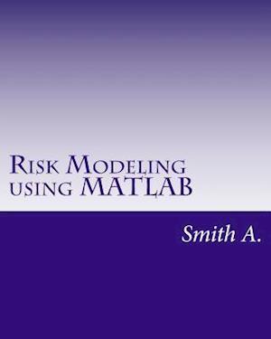 Bog, paperback Risk Modeling Using MATLAB af Smith A
