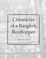 Chronicles of a Bangkok Rooftropper