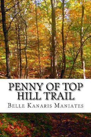 Bog, paperback Penny of Top Hill Trail af Belle Kanaris Maniates