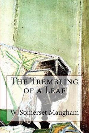 Bog, paperback The Trembling of a Leaf af W. Somerset Maugham