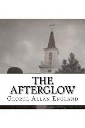 Bog, paperback The Afterglow af George Allan England