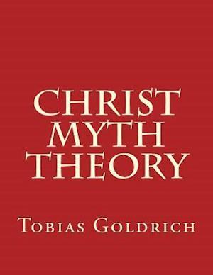 Bog, paperback Christ Myth Theory af Tobias Goldrich