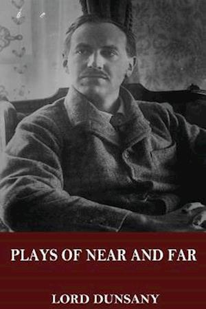 Bog, paperback Plays of Near & Far af Lord Dunsany