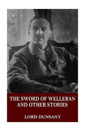 Bog, paperback The Sword of Welleran and Other Stories af Lord Dunsany