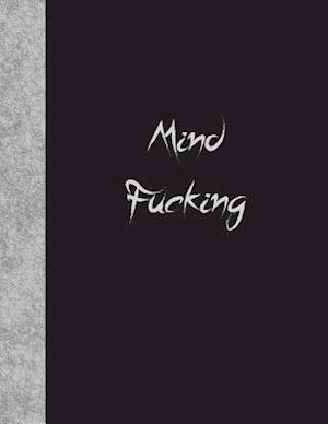 Bog, paperback Mind Fucking af Ij Publishing LLC