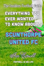 Everything You Ever Wanted to Know about - Scunthorpe United FC