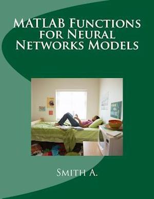 Bog, paperback MATLAB Functions for Neural Networks Models af Smith A