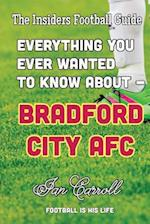Everything You Ever Wanted to Know about - Bradford City Afc
