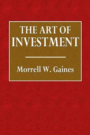 Bog, paperback The Art of Investment af Morrell Gaines