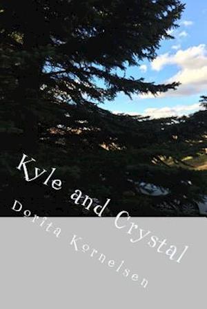 Bog, paperback Kyle and Crystal af Dorita Lynn Kornelsen