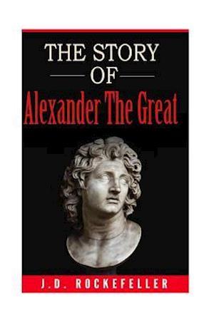 Bog, paperback The Story of Alexander the Great af J. D. Rockefeller