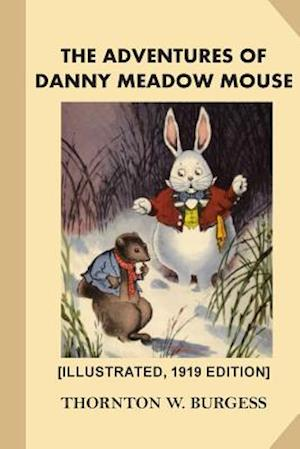 Bog, paperback The Adventures of Danny Meadow Mouse [Illustrated, 1919 Edition] af Thornton W. Burgess