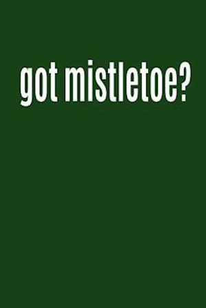 Bog, paperback Got Mistletoe? af Journals and More
