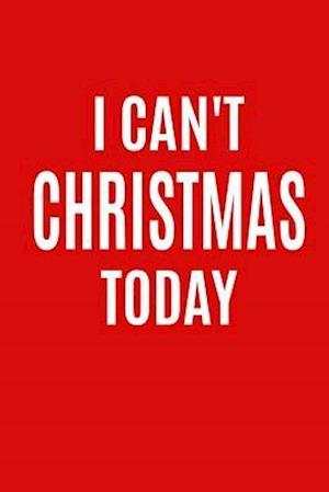 Bog, paperback I Can't Christmas Today af Journals and More
