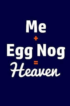 Bog, paperback Me + Egg Nog = Heaven af Journals and More