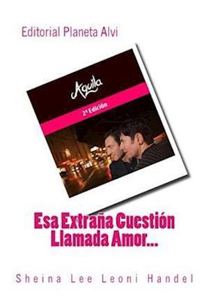 Bog, paperback ESA Extrana Cuestion Llamada Amor... af Sheina Lee Leoni Handel
