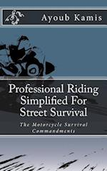Professional Riding Simplified for Street Survival af Ayoub Kamis