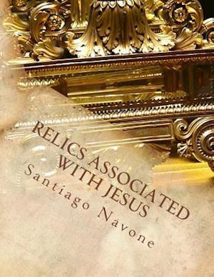 Bog, paperback Relics Associated with Jesus af Santiago Navone