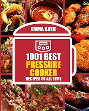 Bog, paperback 1001 Best Pressure Cooker Recipes of All Time af Emma Katie
