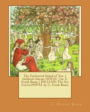 Bog, paperback The Enchanted Island of Yew .( Children's Fantasy Novel ) by af L. Frank Baum