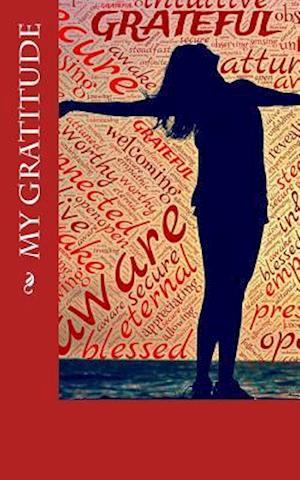 Bog, paperback My Gratitude af Inspirational Motivational Notebooks
