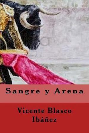 Bog, paperback Sangre y Arena (Spanish Edition) af Vicente Blasco Ibanez