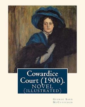 Bog, paperback Cowardice Court (1906). by af George Barr Mccutechon, Harrison Fisher, Theodore B. Hapgood
