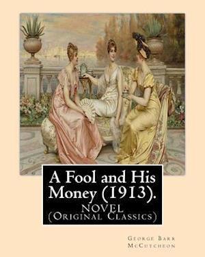 Bog, paperback A   Fool and His Money (1913). by af George Barr Mccutcheon, A. I. Keller