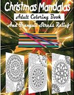 Christmas Mandalas Adult Coloring Book and Stress Relief Therapy