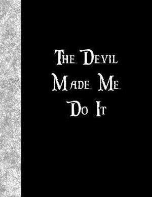 Bog, paperback The Devil Made Me Do It af Ij Publishing LLC