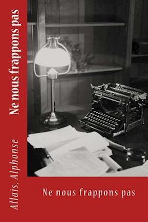 Bog, paperback Ne Nous Frappons Pas af Allais Alphonse