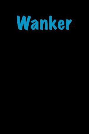 Bog, paperback Wanker af Active Creative Journals