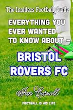 Everything You Ever Wanted to Know about - Bristol Rovers FC