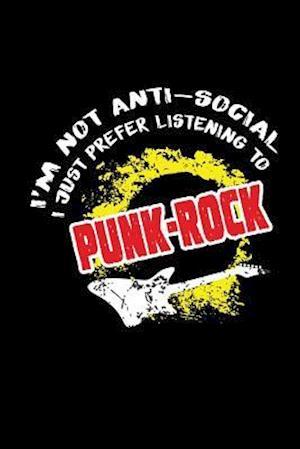 Bog, paperback I'm Not Anti-Social I Just Prefer Punk-Rock af Journals and More